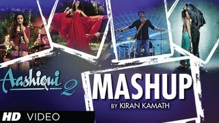 AASHIQUI 2 MASHUP FULL SONG | KIRAN KAMATH