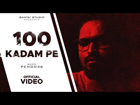 EMIWAY - 100 KADAM PE  (Prod. by Pendo46) (Official Music Video)