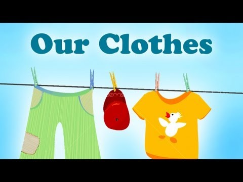 Kids Educational Videos - Our Clothes