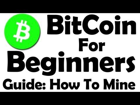 Bitcoin For Beginners - Learn How To Mine Bitcoin ! - Part 1 - UCewY2_YBSU40wRoYrnAX6fw