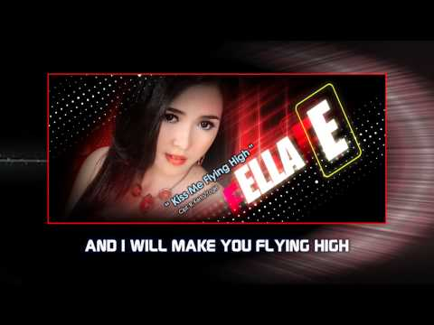 ELLA E - KISS ME FLYING HIGH - Karaoke HD - NSTV - TV Musik Indonesia