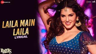 Laila Main Laila - Lyrical  Raees  Shah Rukh Khan  Sunny Leone  Pawni Pandey  Ram Sampath