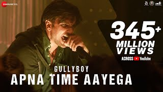 Apna Time Aayega | Gully Boy