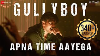 Apna Time Aayega  Gully Boy  Ranveer Singh & Alia Bhatt  DIVINE  Dub Sharma  Zoya Akhtar