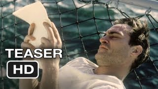 The Master Teaser Trailer - She Wrote Me A Letter - Paul Thomas Anderson Movie HD