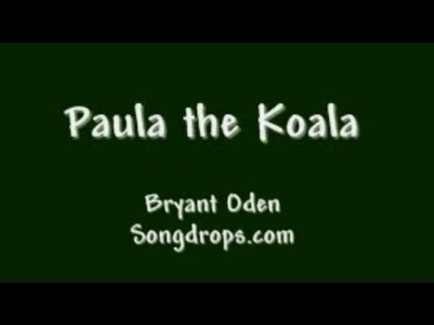 Paula the Koala. CAN YOU KEEP UP??  A Songdrops song by Bryant Oden