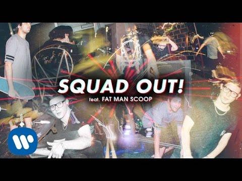 Squad Out! (Feat. Jauz & Fatman Scoop)