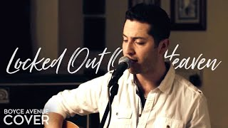Bruno Mars - Locked Out Of Heaven (Boyce Avenue acoustic cover) on iTunes & Spotify