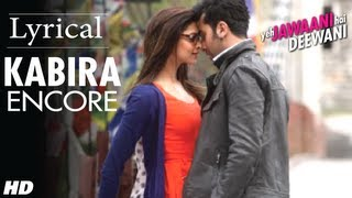 Kabira (Encore) Yeh Jawaani Hai Deewani Full Song with Lyrics