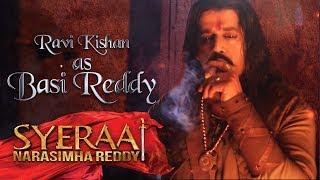 Ravi Kishan as Basi Reddy - Sye Raa Narasimha Reddy