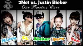 2NE1 vs. Justin Bieber - One Timeless Care [Drokas Mash Up]