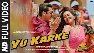 Full Video: YU KARKE Dabangg 3  Salman Khan, Sonakshi Sinha,Saiee ManjrekarPayal Dev Sajid Wajid
