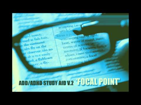 ADD/ADHD Study Aid V.2 |  'Focal Point'v  Pure Focus & Memory Retention |  (1-Hour)