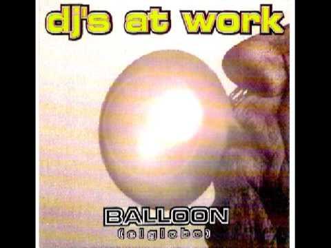 Dj-s At Work - Balloon (El Globo) (Dj Quicksilver Remix)
