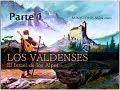 Los Valdenses Parte 1 [Ministerio-M3A.com]