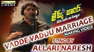 Vadde Vaddu Marriage Song By Allari Naresh | James Bond