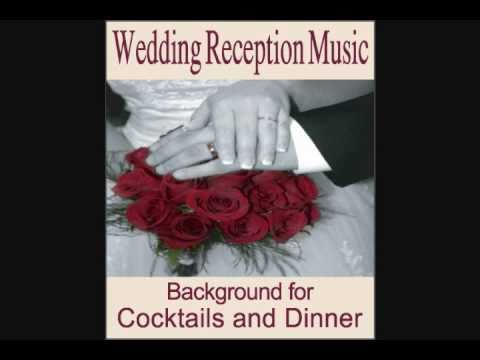 Wedding Reception Music: Instrumentals for Cocktail/Wedding Dinners, Wedding Songs