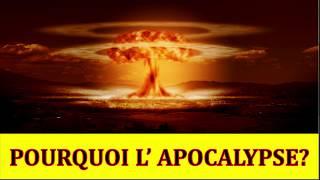 Pourquoi l'Apocalypse ? 2/2
