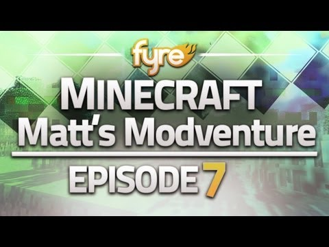 Minecraft : Matt's Modventure - Episode 7