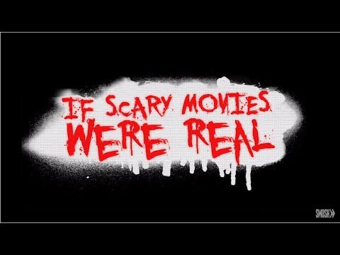 If Scary Movies Were Real!
