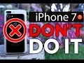 10 reasons not to buy iphone 7/7 plus