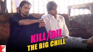 Kill Dil Leaks - The Big Chill