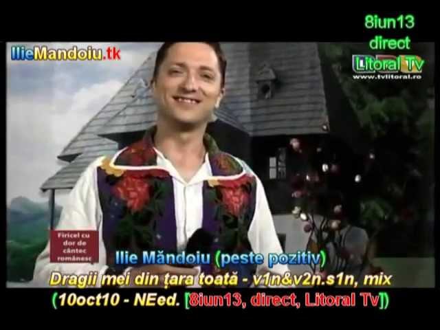 Ilie Mandoiu - Dragii mei din tara toata - v1&v2.s1, mix (10oct10 [8iun13, LTv]) de la MARIA CIOBANU
