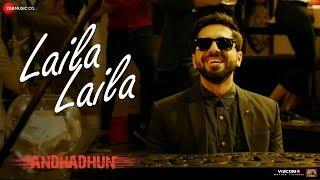 Laila Laila | AndhaDhun