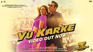 Dabangg 3 : YU KARKE Video