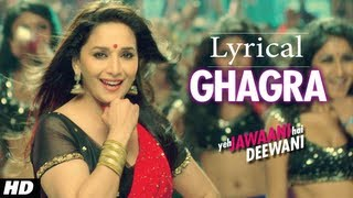 Ghagra Yeh Jawaani Hai Deewani Full Song with Lyrics