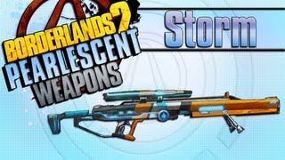BORDERLANDS 2 | *Storm* Pearlescent Weapons Guide!!!