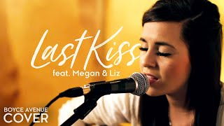 Taylor Swift - Last Kiss (Boyce Avenue feat. Megan & Liz acoustic cover) on iTunes & Spotify