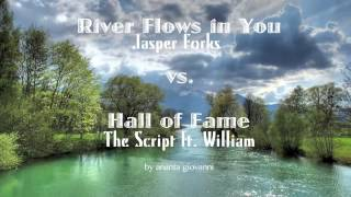 Hall of Fame vs River Flows in You (Ananta Giovanni Mashup)