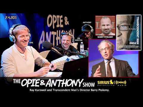 Ray Kurzweil Transcendent Man on Opie and Anthony(2011)