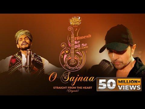 O Sajnaa (Studio Version) | Himesh Ke Dil Se The Album Vol 1 | Himesh Reshammiya | Sawai Bhatt|