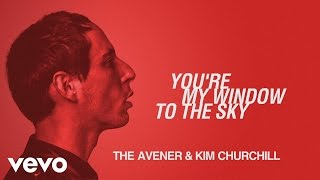 The Avener & Kim Churchill – You're My Window To The Sky