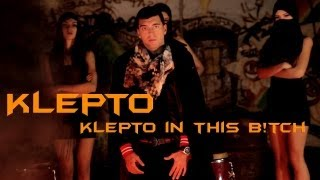 Klepto – In This Bitch 2013