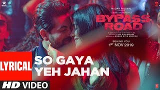 So Gaya Yeh Jahan (With Lyrics) | Bypass Road