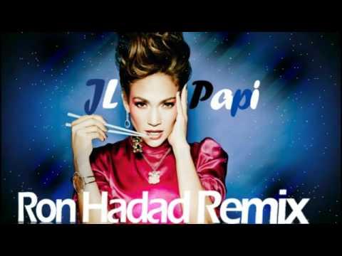 Jennifer Lopez - Papi (Ron Hadad Remix)