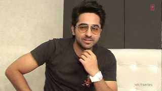 Ayushmann Khurrana talks about Nautanki Saala