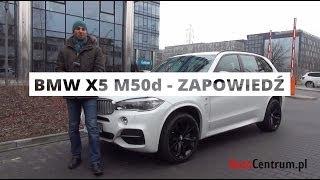 BMW X5 M50d - zapowiedź testu