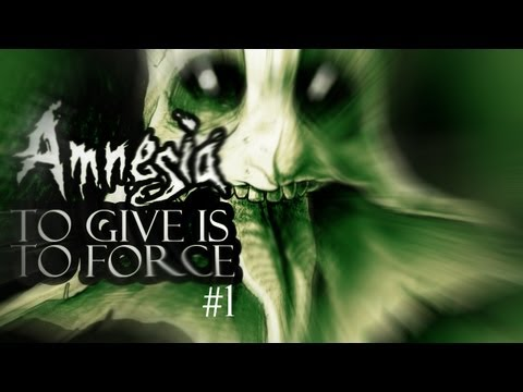 [Funny, Horror] Amnesia: To Give Is To Force - Part 1
