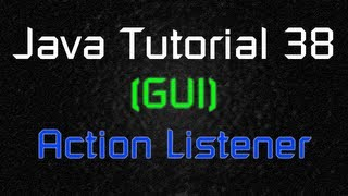 Java Tutorial 38 (GUI) - ActionListener