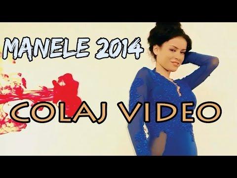 COLAJ MANELE VIDEO 2014 (Cele mai noi)