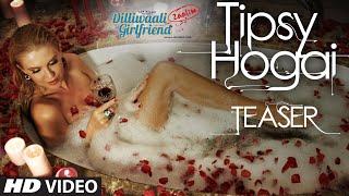 Tipsy Hogai Teaser - Dilliwaali Zaalim Girlfriend