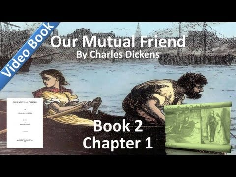 Book 2, Chapter 01 - Our Mutual Friend by Charles Dickens
