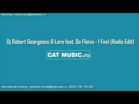 Dj Robert Georgescu & Lara feat. Da Fleiva - I Feel (Radio Edit) -kepO2OMKFUI