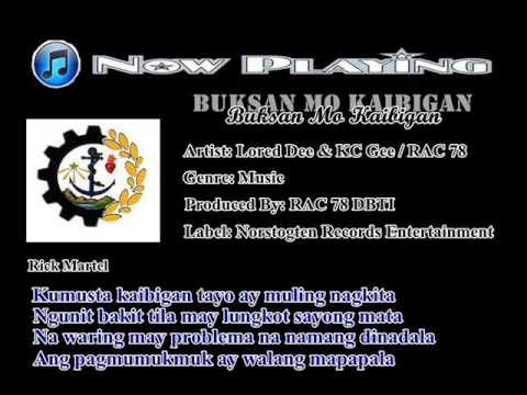 Buksan Mo Kaibigan - Lored Dee feat: KC GEE & RAC 78 with Lyrics