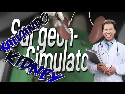 Dr. $ilvio $antos salvando o Kidney [Surgeon Simulator 2013]
