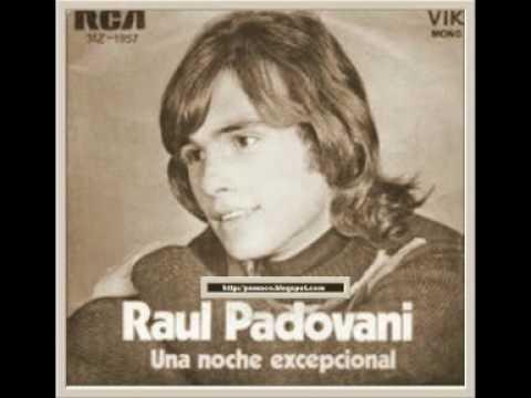 DICEN QUE  NO TIENE NOVIO -  RAUL PADOVANI
